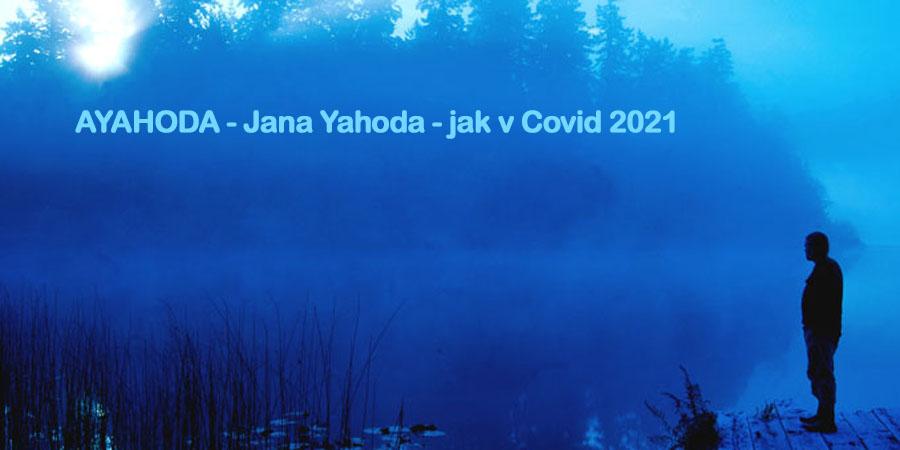 Ayahoda Jana Yahoda kouc v 2021 Covid